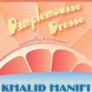 Khalid Hanifi - Pamplemousse Presse